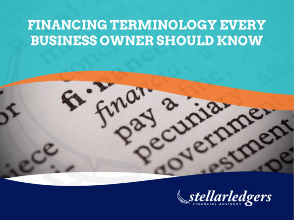 Financing Terminology Every Business Owner Should Know